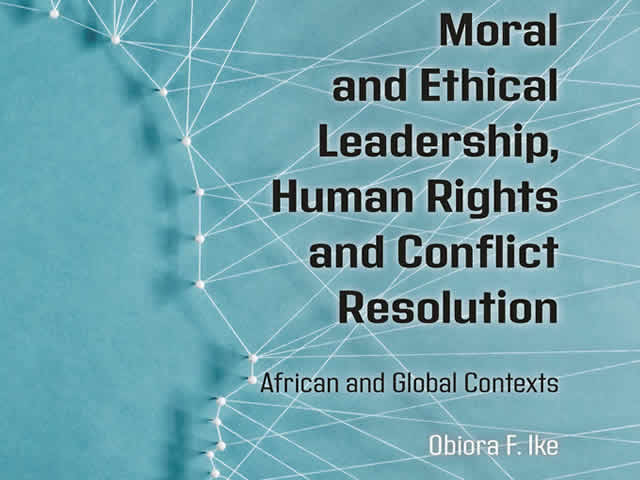 Moral and Ethical Leadership, Human Rights and Conflict Resolution